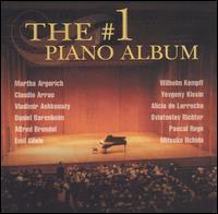 The #1 Piano Album - Alexis Weissenberg (piano); Alfred Brendel (piano); Alicia de Larrocha (piano); Arturo Benedetti Michelangeli (piano);...