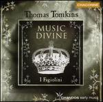 Thomas Tomkins: Music Divine