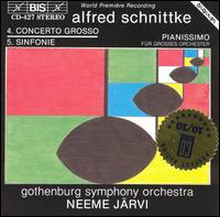 "Alfred Schnittke: Sinfonie No. 5 ""Concerto Grosso No. 4""; Pianissimo - Neeme J�rvi (conductor)"