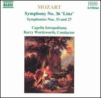 Mozart: Symphony No. 36 'Linz'; Symphonies Nos. 33 and 27 - Capella Istropolitana; Barry Wordsworth (conductor)