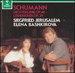 Schumann: Dichterliebe, Op. 48; Liederkreis, Op. 39