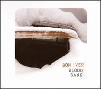 Blood Bank - Bon Iver