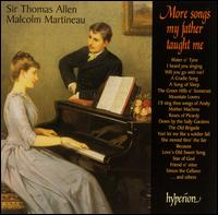More Songs My Father Taught Me - Malcolm Martineau (piano); Thomas Allen (baritone)