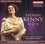 Yvonne Kenny Sings Great Operatic Arias, Vol. 2