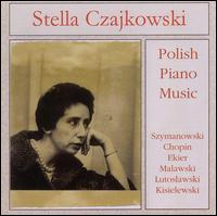 Polish Piano Music - Stella Czajkowski (piano)
