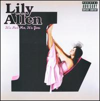 It's Not Me, It's You - Lily Allen