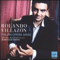 Italian Opera Arias - Rolando Villaz�n (tenor); Munich Radio Orchestra; Marcello Viotti (conductor)