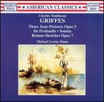 Charles Tomlinson Griffes: Complete Piano Music, Vol. 1