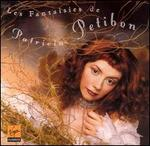 Les Fantaisies De Patricia Petibon [Best of]