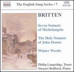 Britten: Seven Sonnets of Michelangelo; The Holy Sonnets of John Donne; Winter Words