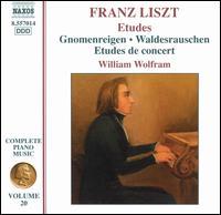 Liszt: Etudes - Gnomenreigen; Waldesrauschen; Etudes de concert - William Wolfram (piano)