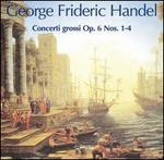 Handel: Concerti Grossi Nos. 1-4, Op. 6