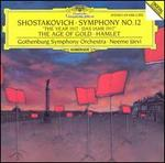 """Shostakovich: Symphony No. 12 """"The Year 1917""""; The Age of Gold; Hamlet"""
