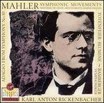Mahler: Symphonic Movements