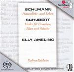 Schumann: Frauenliebe- und Leben; Schubert: Lieder fnr Gretchen, Ellen und Suleika