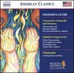 Frederick Jacobi: Concerto for Violoncello and Orchestra; Sabbath Evening Service; Hagiographa