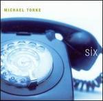 Michael Torke: Six
