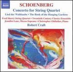 Schoenberg: Concerto for String Quartet; Lied der Waldtaube; The Book of the Hanging Gardens