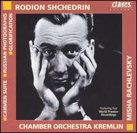 Rodion Shchedrin: Carmen Suite; Russian Photographs; Glorification - Kremlin Chamber Orchestra; Misha Rachlevsky (conductor)