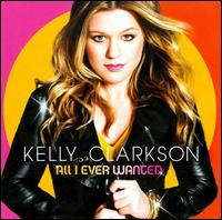 All I Ever Wanted - Kelly Clarkson