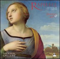 Raphael: Music of the Courtier - Concordia Orchestra (viol); I Fagiolini (voices); Mark Levy (viol); Orlando Consort (voices); Robert Hollingworth (baritone)