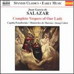 Juan Garc�a de Salazar: Complete Vespers of Our Lady