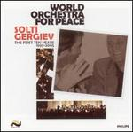 World Orchestra For Peace: The First Ten Years, 1995-2005 - Solti, Gergiev [CD+DVD]