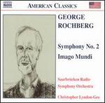 George Rochberg: Symphony No. 2; Imago Mundi