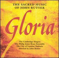 Gloria: The Sacred Music of John Rutter - Caroline Ashton (vocals); Eric Allen (tympani [timpani]); Eric Allen (percussion); Gary Kettel (percussion);...