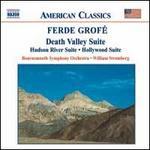 Ferde GrofT: Death Valley Suite; Hudson River Suite; Hollywood Suite