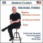 Michael Torke: Rapture; An American Abroad; Jasper