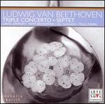 Beethoven: Triple Concerto Op. 56; Septet Op. 20