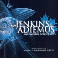 Karl Jenkins & Adiemus: The Essential Collection - Adiemus Orchestra; Adiemus Wind and Brass; Bryn Terfel (bass); Catrin Finch (harp); Gary Kettel (percussion);...