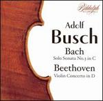 J.S. Bach: Solo Sonata No. 3 in C; Beethoven: Violin Concerto in D