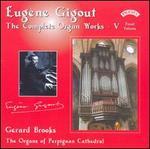 Eug�ne Gigout: The Complete Organ Works, Vol. 5 (Final Volume)
