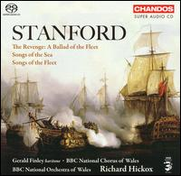 Stanford: The Revenge; Songs of the Sea; Songs of the Fleet [Hybird SACD] - Gerald Finley (baritone); BBC National Chorus of Wales (choir, chorus); BBC National Orchestra of Wales;...