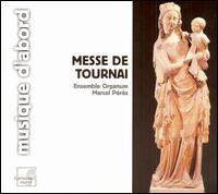 Messe de Tournai - Ensemble Organum; Frederic Richard (tenor); Josep Benet (tenor); Josep Cabr� (baritone); Malcolm Bothwell (bass);...