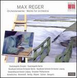 Reger: Works for Orchestra