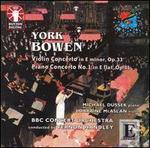 York Bowen: Violin Concerto; Piano Concerto