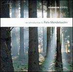 An Introduction to Felix Mendelssohn