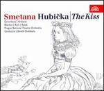 Smetana: Hubicka (The Kiss)
