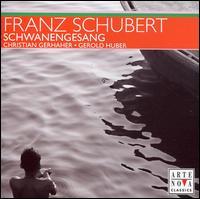 Schubert: Schwanengesang - Christian Gerhaher (baritone); Gerold Huber (piano)