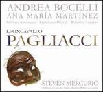 """Leoncavallo: Pagliacci - Ana Maria Martinez (vocals); Andrea Bocelli (vocals); Francesco Piccoli (vocals); Roberto Accurso (vocals); Salvatore Bonaffini (vocals); Salvatore Todaro (vocals); Stefano Antonucci (vocals); Coro del Teatro Massimo """"Bellini"""" Catania (choir, chorus)"""