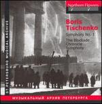 Boris Tischenko: Symphony No. 1; The Blockade Chronicle Symphony