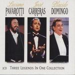 Pavarotti, Domingo, Carreras: Three Legends in One Collection