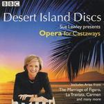 Desert Island Discs: Opera for Castaways