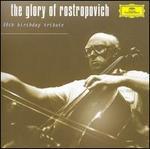Glory of Rostropovich-80th Birthday Tribute