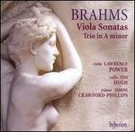 Brahms: Viola Sonatas; Trio in A minor