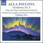 Alla Pavlova: Symphony No. 5; Elegy