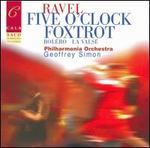 Ravel: Five O'Clock Foxtrot; Bol�ro; La Valse
